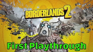 BORDERLANDS 2 PC GAMEPLAY \\ FIRST PLAYTHROUGH \\ PART 1