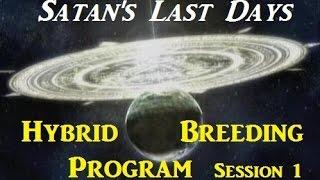 Video Satan's Last Days Hybrid Breeding Program: Session 1 download MP3, 3GP, MP4, WEBM, AVI, FLV Juli 2018