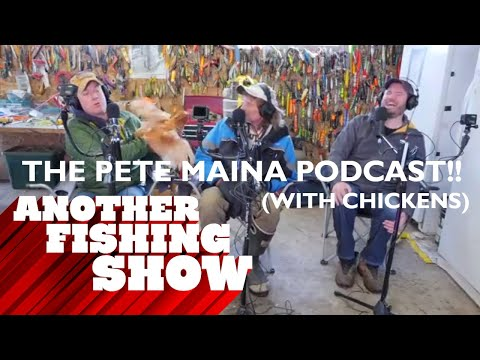 Another Fishing Show Podcast #7 - The Pete Maina Interview Pt. 1 (and chickens)