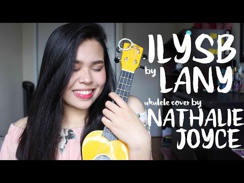 """""""ILYSB"""" by LANY - Nathalie Joyce"""