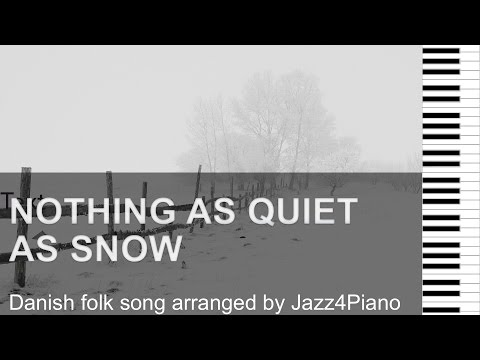 """""""There's nothing as quiet as snow"""" Danish folk song reharmonized & arranged by Jazz4piano"""