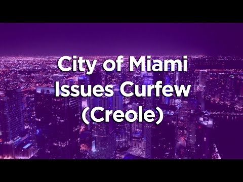 City of Miami Issues Curfew - COVID19 (Creole)