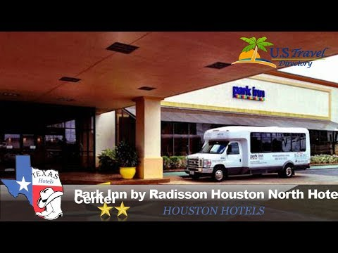 Park Inn by Radisson Houston North Hotel and Conference Center - Houston Hotels, Texas