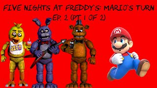 SMB Movie: FNAF Mario's Turn Ep. 2 (PART 1 of 2) + (Funny Bloopers)