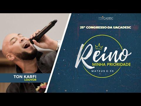 25º Congresso da UACADESC - Ton Karfi l Porque Eu Te Amei