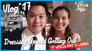 Daily Vlog #17 - All Dressed Up ft Weekly Rant with Lauren