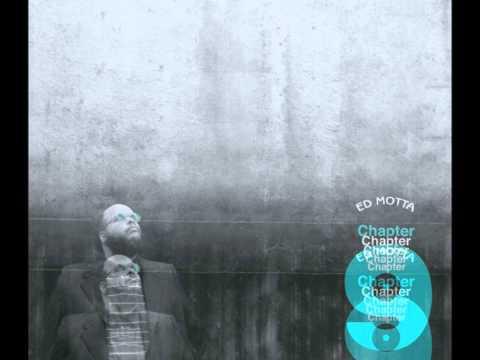Ed Motta: Chapter 9 (album Completo) =-?