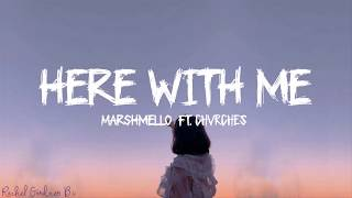 Marshmello - Here With Me Feat. CHVRCHES (Lyrics) Video