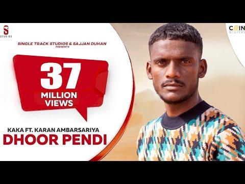 Kaka   Dhoor Pendi   New Punjabi Songs 2021  Full Video   Ft : Karan   New Latest Punjabi Songs 2021
