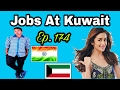 New Abroad Jobs At Kuwait, Gulf Best Job From our Channel, Tips In Hindi, With Good Salary, Ep. 174