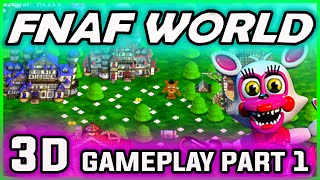 FNAF World 3D Gameplay Part 1 | FNAF World DOWNLOAD! Beautiful | FNAF World Walkthrough Part 1