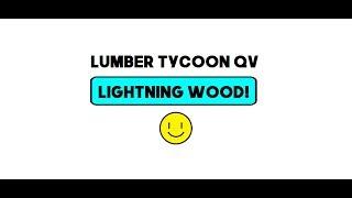 Roblox - Lumber Tycoon QV ( Lightning Wood Location )