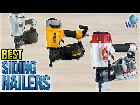 7 Best Siding Nailers 2018