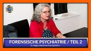 Forensische Psychiatrie - Eine Ärztin packt aus! Regina Möckli bei Free Spirit®-TV / Teil 2