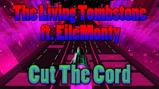 "The Living Tombstone Ft. EileMonty - ""Cut The Cord"" 