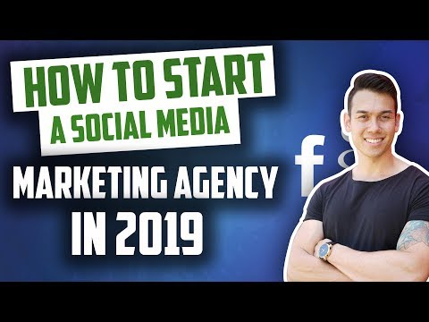 How To Start A Social Media Marketing Agency In 2019 | Step By Step For Beginners