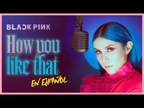 BLACKPINK - How You Like That (COVER EN ESPAÑOL)  Gret Rocha