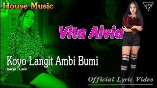 Koyo Langit Ambi Bumi (House Music) - Vita Alvia  |  Lyric   #music