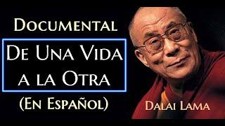 Dalai Lama-De Una Vida a Otra.(En Español)