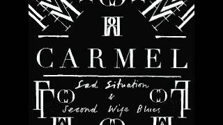Carmel - Sad Situation