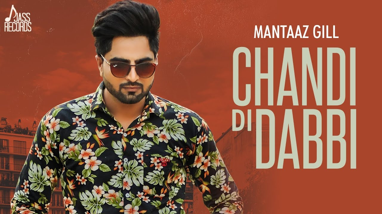Chandi Di Dabbi | (Full Song) | Mantaaz Gill | New Punjabi Songs 2019 | Punjabi Songs | Jass Records