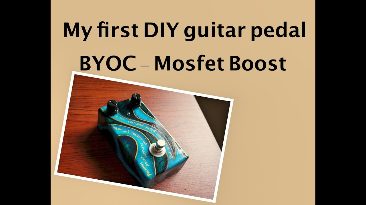 BYOC Mosfet boost - my first DIY guitar pedal build!
