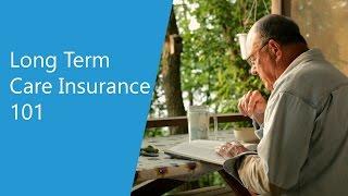 Long Term Care Insurance 101