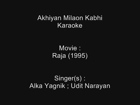 Akhiyan Milaon Kabhi - Karaoke - Raja (1995) - Alka Yagnik ; Udit Narayan