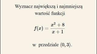Poziom rozszerzony  - ekstrema funkcji w przedziale - zadanie 7