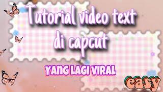 Tutorial Video Text Di Capcut Yang Lagi Viral -gampang Langsung Bisa🥰✨