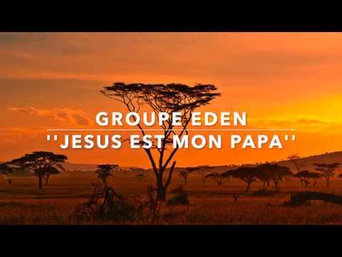 EDEN - JESUS EST MON PAPA (avec paroles)