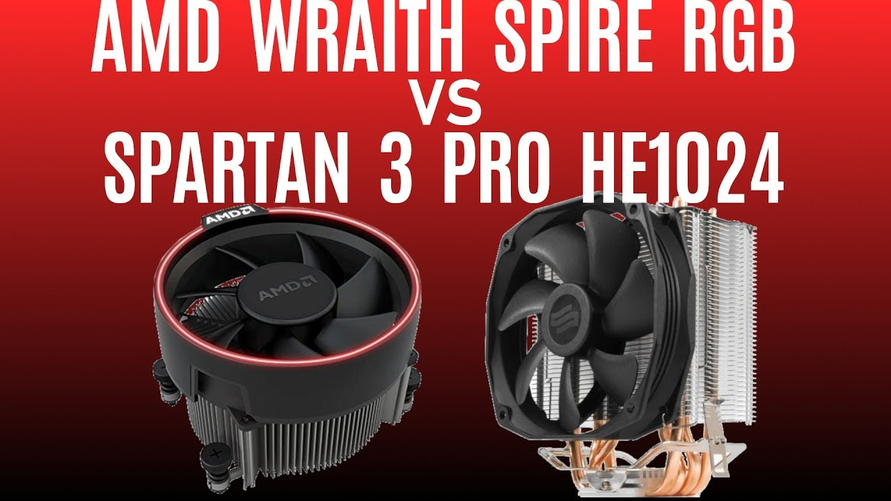 Amd Wraith Spire Rgb Vs Tower Cooler Wraith Spire Vs Spartan 3 Pro Tower Cooler Vs Cpu Vrm Youtube