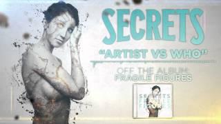 SECRETS - Artist vs Who?