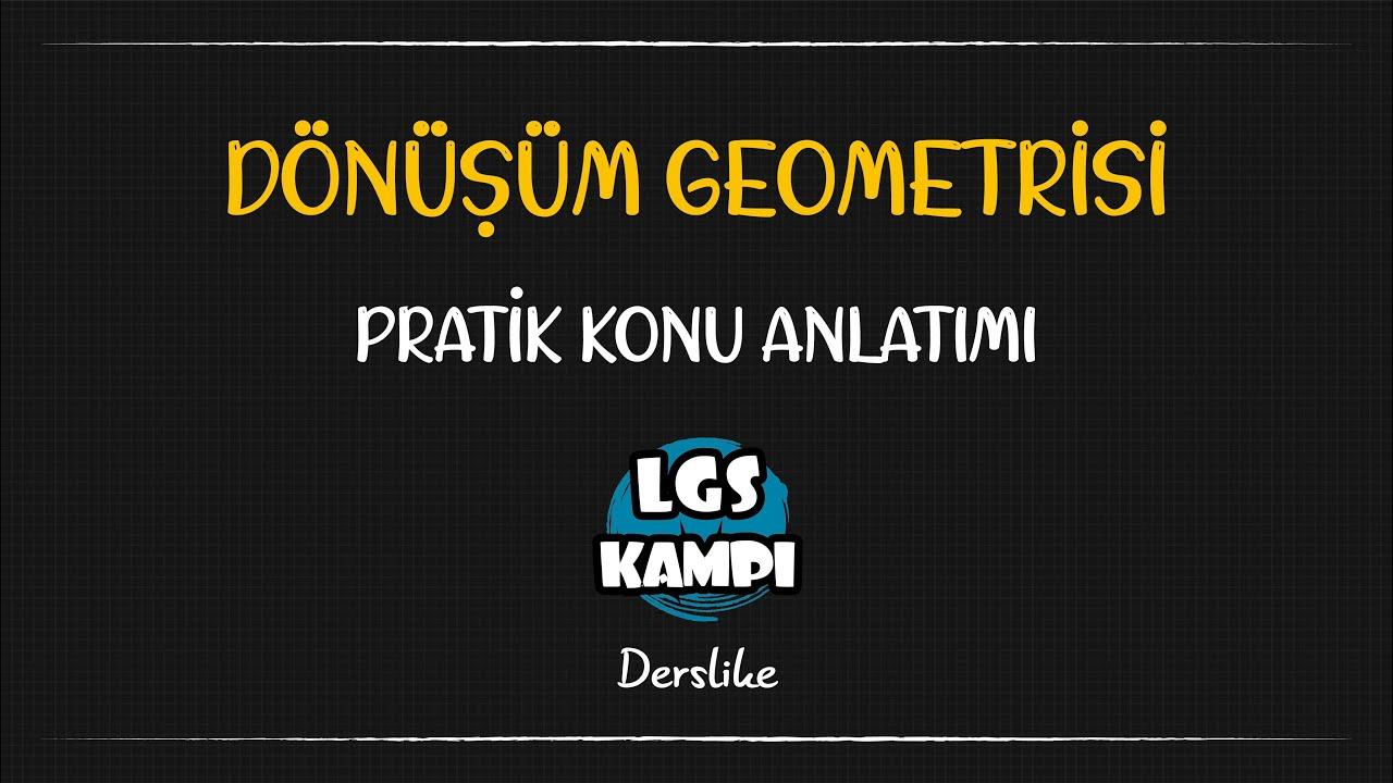 Dönüşüm Geometrisi / LGS Kampı