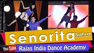 || Senorita || Salsa  ||  Rajas India Dance Academy