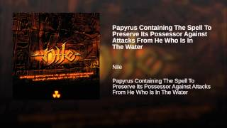 Papyrus Containing The Spell To Preserve Its Possessor Against Attacks From He Who Is In The Water