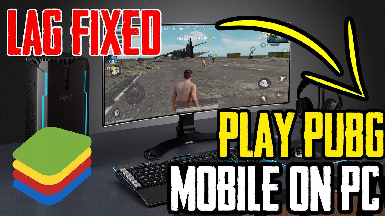 PUBG MOBILE ON PC BLUESTACKS Updated Tutorial LAG FIXED