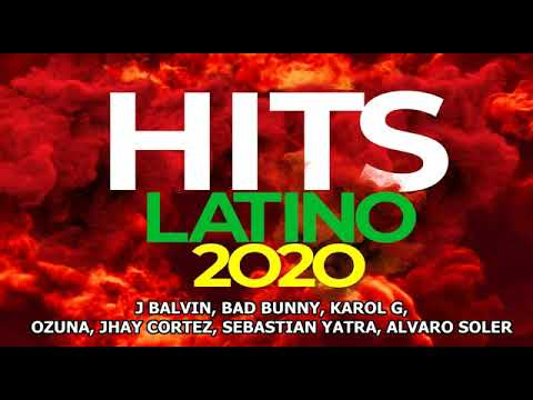 The Best Music Latino Hits 2020 New Album March Youtube