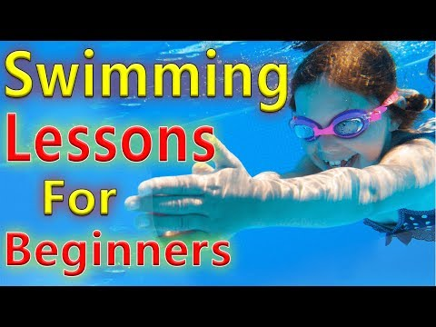 How to Swim Guide For Beginners - Swimming Lessons For Beginners - Basics of Adult Swimming Lessons