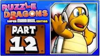 Puzzle & Dragons: Super Mario Bros. Edition - Part 12: World 4 | W4-1, W4-2, & W4-3! [HD + FaceCam]