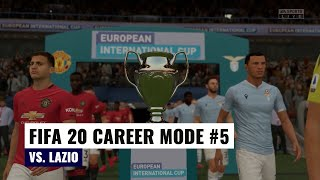 European International Cup Final | vs. Lazio | FIFA 20 Manchester United Career Mode #5