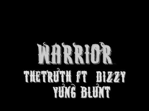 TheTruth Ft Dizzy & Yung Blunt - Warrior