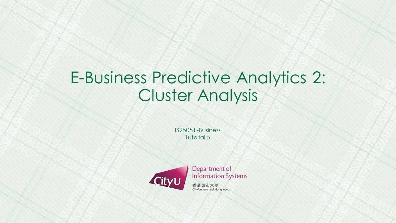 Is2505 E Business Tutorial 5 Cluster Analysis Youtube