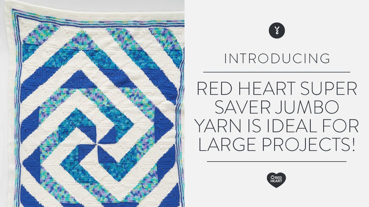 Red Heart Super Saver Jumbo™ Yarn is ideal for large projects!