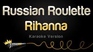 Rihanna - Russian Roulette (Karaoke Version)
