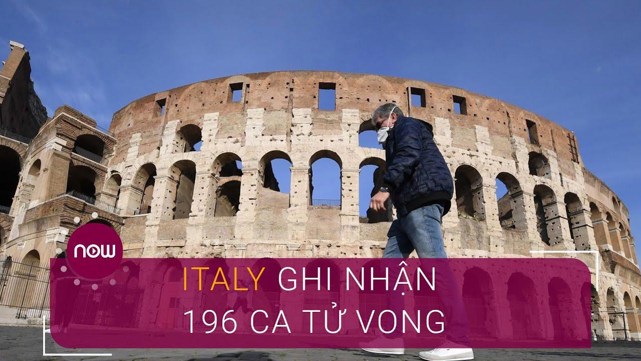 Cập nhật Covid-19 ngày 12/3: Italy ghi nhận 196 ca tử vong | VTC Now