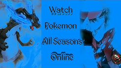 How to Watch Pokemon Episodes Online || All Seasons || Animatic Melody