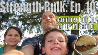 Another Full Day of IIFYM Eating (2812 Calories) | Strength Bulk Ep. 10