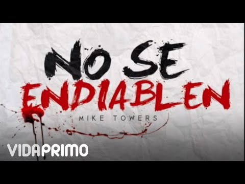 Myke Towers - No Se Endiablen [Official Audio]