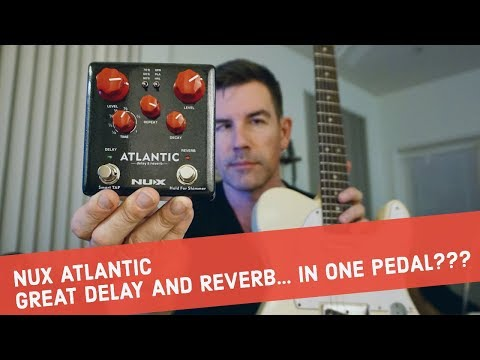 NUX ATLANTIC - GREAT SOUNDING DELAY + REVERB in ONE PEDAL